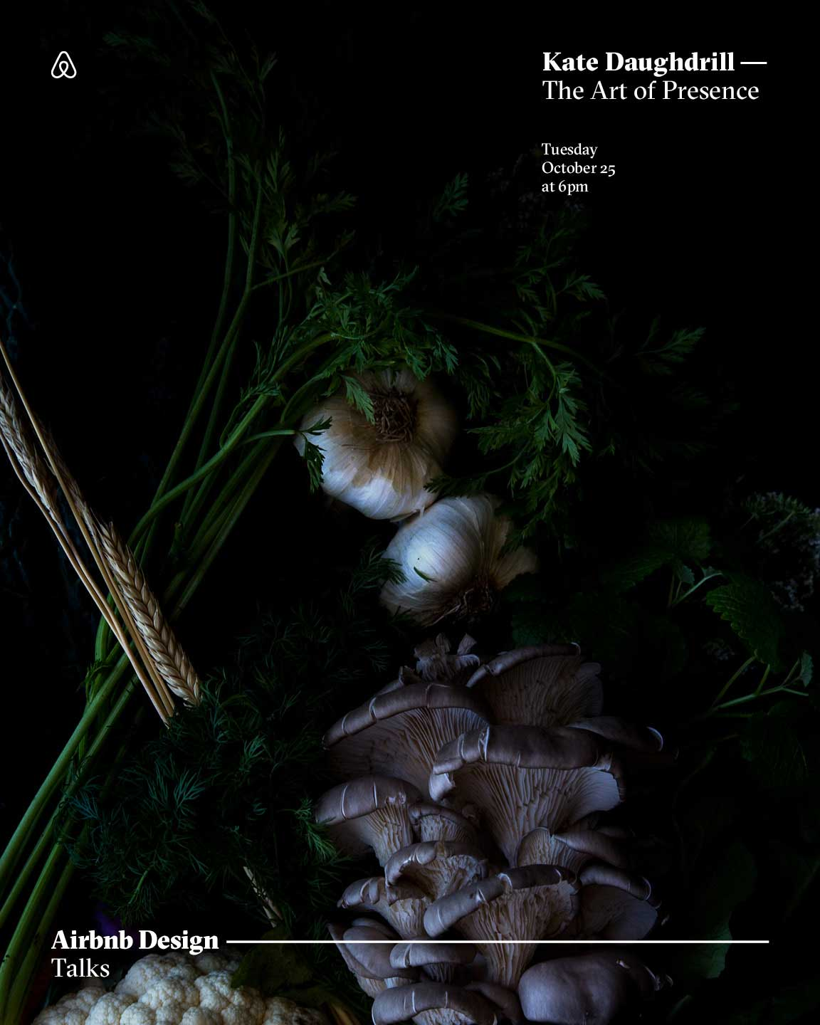 """An event poster with an image of garlic, wheat, mushroms, and cilantro. It reads, """"Kate Daughdrill, the Art of Presence."""""""