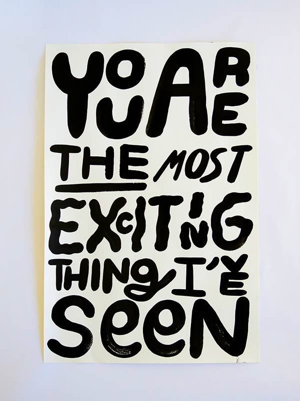 "A card that reads, ""You are the most exciting thing I've seen."""